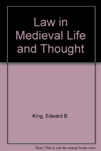 Law in Medieval Life and Thought por Edward B. King