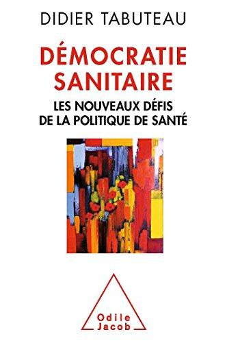 Dmocratie sanitaire: Les nouveaux dfis de la politique de sant