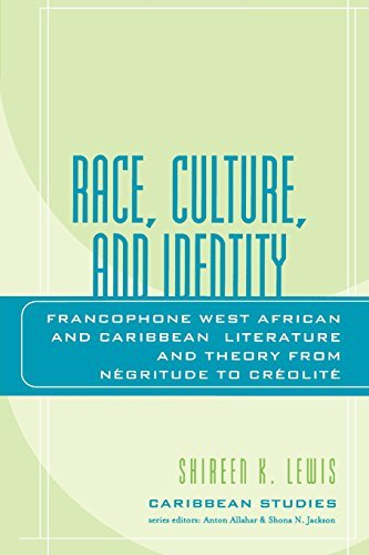 Race, Culture, and Identity: Francophone West African and Caribbean Literature and Theory from NZgritude to CrZolitZ (Caribbean Studies): Francophone, ... (Caribbean Studies (Lexington Books)) by Shireen Lewis (2006-09-22)