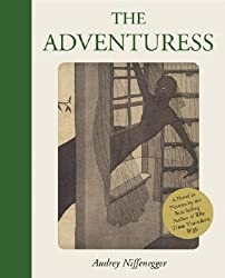 [The Adventuress] (By: Audrey Niffenegger) [published: September, 2006]