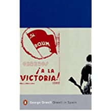 [( Orwell in Spain )] [by: George Orwell] [May-2001]
