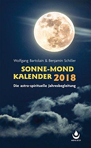 Sonne-Mond Kalender 2018: Die astro-spirituelle Jahresbegleitung