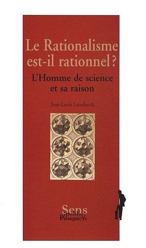 Le Rationalisme est-il rationnel ? : L'Homme de science et sa raison