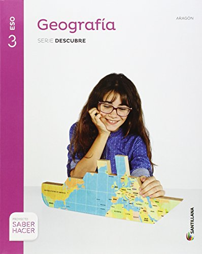 GEOGRAFIA ARAGON SERIE DESCUBRE 3 ESO SABER HACER