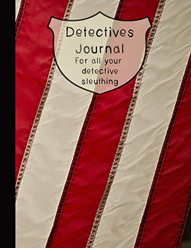 Detectives Journal For all your detective sleuthing: The large detective journal for super sleuth children- Patriotic American flag