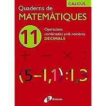 11 Operacions combinades amb nombres decimals (Català - Material Complementari - Quaderns De Matemàtiques)