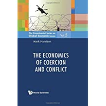 The Economics of Coercion and Conflict (The Tricontinental Series on Global Economic Issues) by World Scientific Publishing Company (2014-10-20)