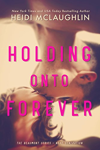 Holding Onto Forever (The Beaumont Series: Next Generation Book 1) (English Edition) -