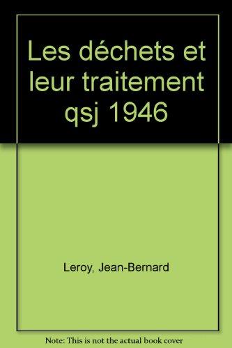 Les Déchets et leur traitement par Jean-Bernard Leroy, Que sais-je?