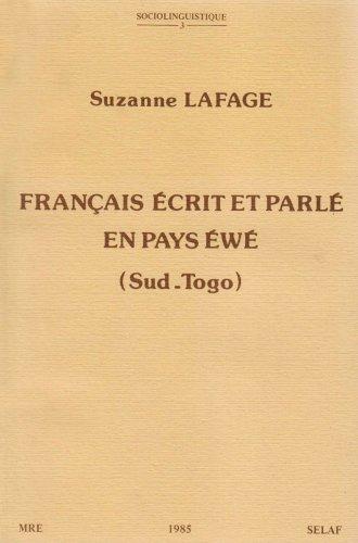 Francais Ecrit Et Parle En Pays Ewe (Sud-Togo). Soc3 (Societe D'Etudes Linguistiques Et Anthropologiques de France) par S Lafage