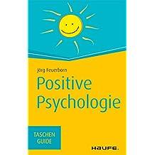 Positive Psychologie: TaschenGuide (Haufe TaschenGuide)