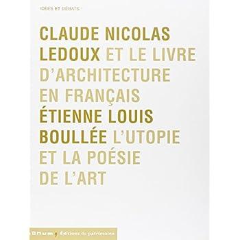 Claude Nicolas Ledoux-Etienne Louis Boullée