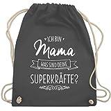 Muttertag - Ich bin Mama - was sind deine Superkräfte - Unisize - Dunkelgrau - WM110 - Turnbeutel &...