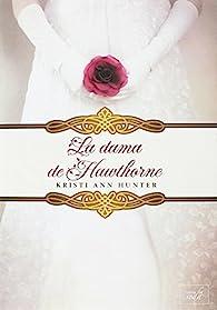 LA DAMA DE HAWTHORNE par Kristi Ann Hunter