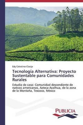 tecnologia-alternativa-proyecto-sustentable-para-comunidades-rurales-by-author-clavijo-edy-celestino