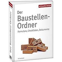 Der Baustellen-Ordner: Formulare, Checklisten, Dokumente