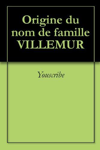Origine du nom de famille VILLEMUR (Oeuvres courtes) par Youscribe