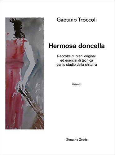 Hermosa doncella.raccolta di brani originali ed esercizi di tecnica per lo studio della chitarra