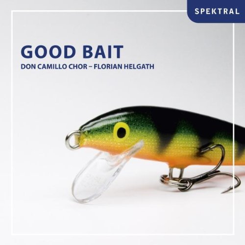 Good Bait - Chormusik