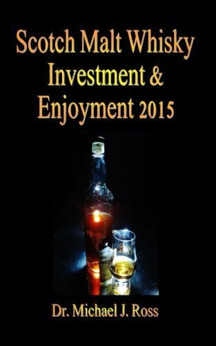 Scotch Malt Whisky Investment & Enjoyment 2015 by Dr Michael J. Ross (2015-08-06)
