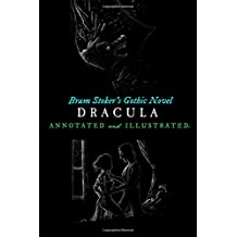 Bram Stoker's Dracula: Annotated and Illustrated, with Maps, Essays, and Analysis (Oldstyle Tales' Gothic Novels)