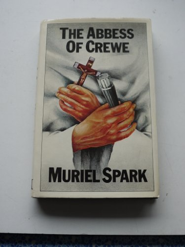 The Abbess of Crewe by Muriel Spark (1974-12-05)