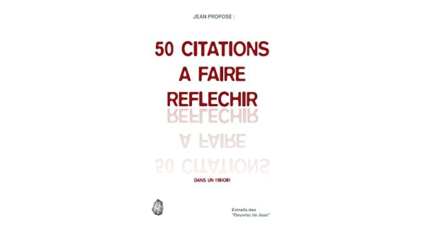 50 Citations A Faire Reflechir Dans Un Miroir French