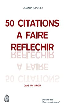 50 CITATIONS A FAIRE REFLECHIR: DANS UN MIROIR par [Pierson, J.]