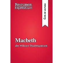Macbeth de William Shakespeare (Guía de lectura): Resumen y análisis completo