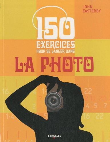 150-exercices-pour-se-lancer-dans-la-photo