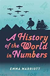 A History of the World in Numbers by Emma Marriott (2014-10-09)