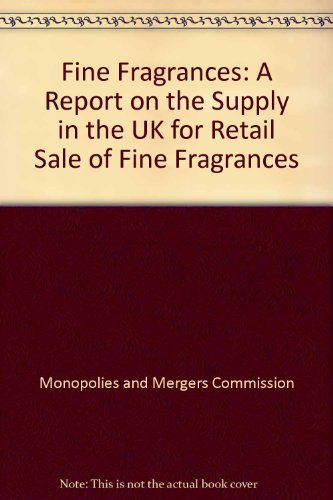 Fine Fragrances: A Report on the Supply in the UK for Retail Sale of Fine Fragrances