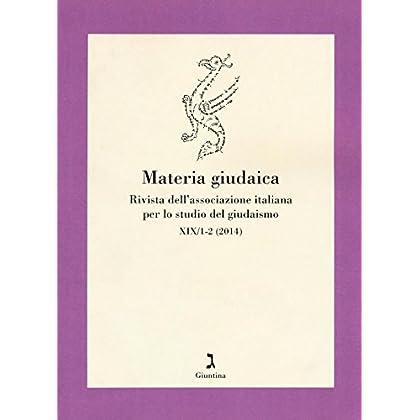 Materia Giudaica. Rivista Dell'associazione Italiana Per Lo Studio Del Giudaismo (2014) Vol. 1-2