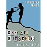 Obacht: Rutschig: Adventure Trek 1