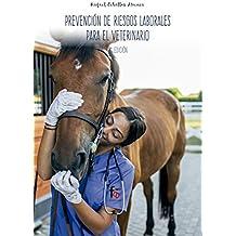 PREVENCIÓN DE RIESGOS LABORALES PARA EL VETERINARIO-2 ED (CIENCIAS SANITARIAS)