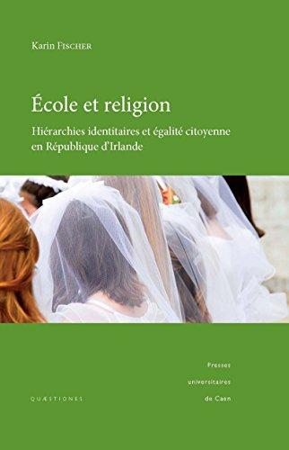 École et religion: Hiérarchies identitaires et égalité citoyenne en République d'Irlande