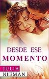 Desde ese momento - Una apasionada y excitante historia de amor (romance adulto)