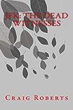 JFK: The Dead Witnesses