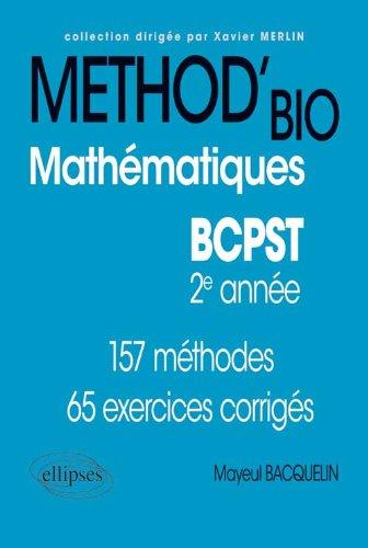 Méthod'Bio Mathématiques BCPST 2ème Année. 157 Méthodes 65 Exercices Corrigés