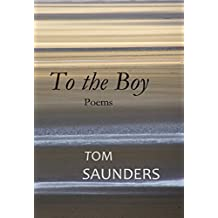 To the Boy: poems