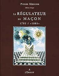Le Régulateur du Maçon 1785 /