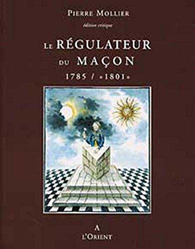 Le Régulateur du Maçon 1785 / 1801