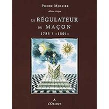 """Le Régulateur du Maçon 1785 / """"1801"""""""
