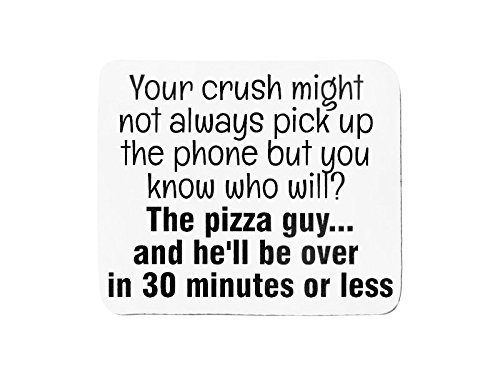 mousepad-with-your-crush-might-not-always-pick-up-the-phone-but-you-know-who-will-the-pizza-guyand-h