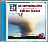WAS IST WAS: Naturkatastrophen/Luft und Wasser (Folge 27)