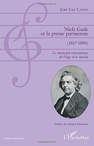 Niels Gade et la presse parisienne (1817-1890)