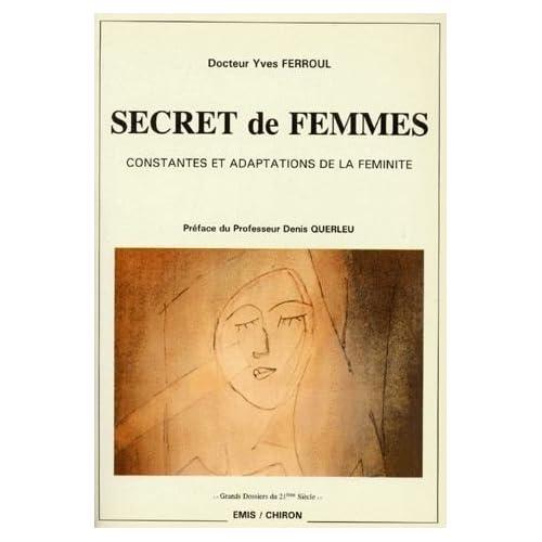 SECRET DE FEMMES. : Constantes et adaptations de la féminité