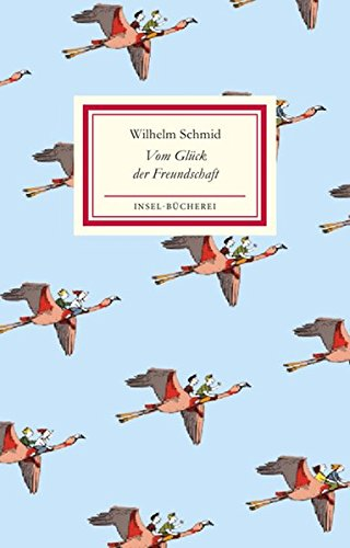 Buchseite und Rezensionen zu 'Vom Glück der Freundschaft (Insel-Bücherei)' von Wilhelm Schmid