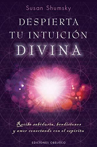 Despierta tu intuición divina (NUEVA CONSCIENCIA) por Susan Shumsky