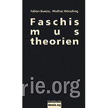 Faschismustheorien: Ihre Geschichte, ihre Aktualität (Theorie.org)